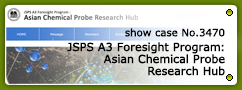 No.3470 JSPS A3 Foresight Program: Asian Chemical Probe Research Hub